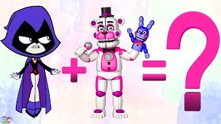 Teen Titans Go! Transforms Raven Starfire FNAF Sister Location Surprise Egg and Toy Collector SETC
