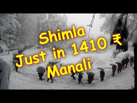Student Budget - Travel Shimla and Manali just in 1410 Rs