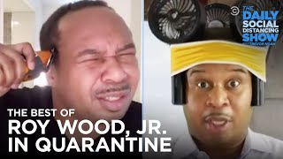 The Best of Roy Wood, Jr. in Quarantine | The Daily Social Distancing Show