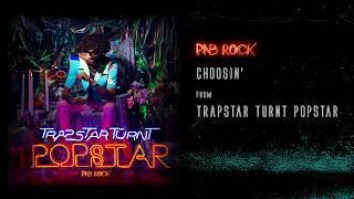 PnB Rock - Choosin' [Official Audio]