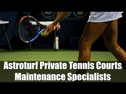 Astroturf Private Tennis Courts Maintenance Specialists