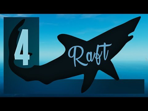 Raft Ep.4 - Up To a Higher Level!