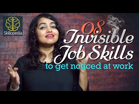 08 Invisible Job skills to get noticed at work. – Skillopedia – Improve your confidence.