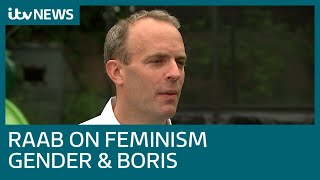 Raab on Boris, Brexit, feminism and gender| ITV News