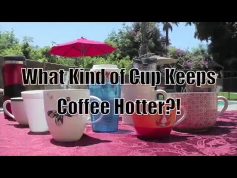 Which Cup Keeps Coffee Hottest