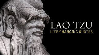 Lao Tzu: LIFE CHANGING Quotes (Taoism)