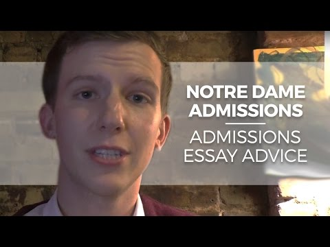 Notre Dame Admissions and College Admissions Essay Advice