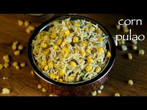 corn pulao recipe | sweet corn pulav | how to make sweet corn pulao recipe