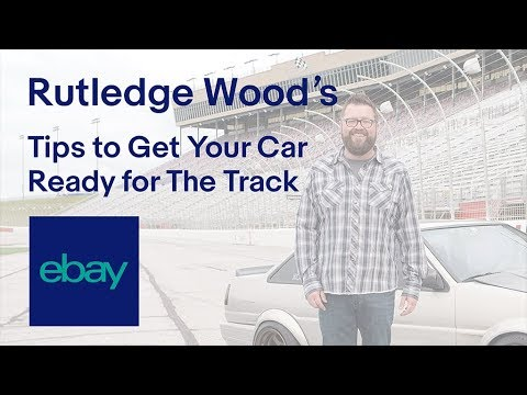 eBay | Rutledge Wood | Tips To Get Your Car Ready for The Track