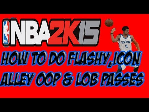 NBA 2K15 FLASHY,LOB,ICON,ALLEY OOP, AND RIGHTSTICK PASSING