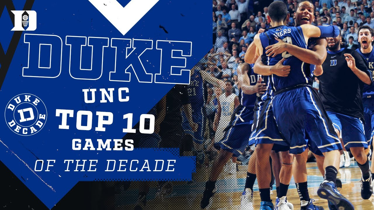 Best of the Decade: Top 10 Duke/UNC Games of 2010s #DukeDecade