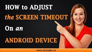 How to Adjust the Screen Timeout on an Android Phone