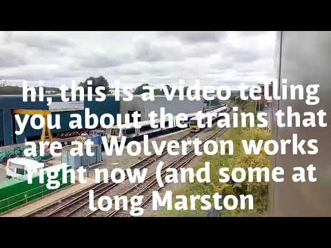 Wolverton works, Long Marston and Doncaster works updates