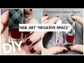 "DIY/Nail Art ➖ Des ongles ""Negative Space"""