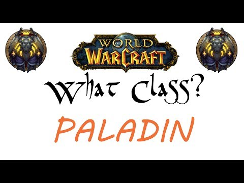 World of Warcraft: Choosing your class (Paladin)