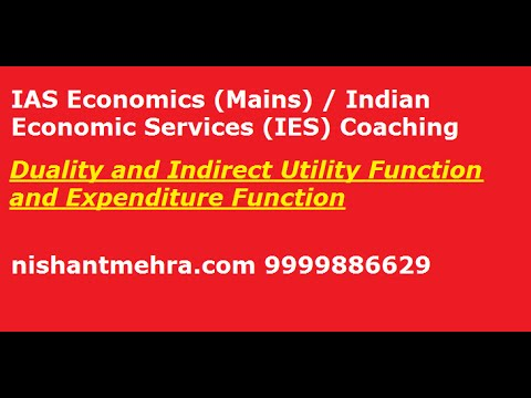 [IAS/UPSC Economics Mains] Duality and indirect utility function and expenditure function