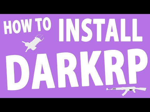 How to Install DarkRP in 6 minutes! - 2017