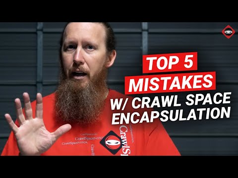 Crawl Space Encapsulation Mistakes | Crawl Space Repair Mistakes
