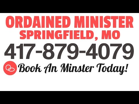 Ordained Minister Springfield MO   417-879-4079