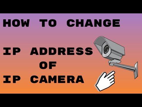 How To Change IP Address Or Default IP Address of IP Camera