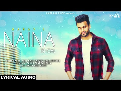 Xxx Mp4 Naina Di Gal Lyrical Audio Manav New Punjabi Song 2018 White Hill Music 3gp Sex