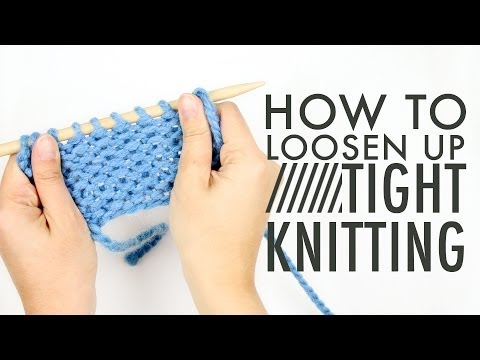 How to Fix TIGHT KNITTING