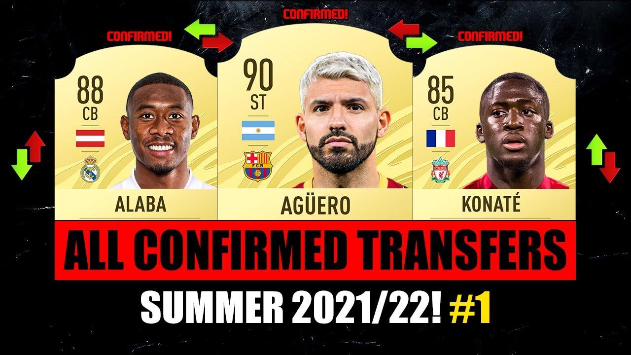 ALL NEW CONFIRMED TRANSFERS SUMMER 2021! ✅😱 ft. Aguero, Alaba, Konate… etc