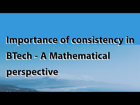 Importance of scoring good marks consistently in BTECH - A mathematical perspective