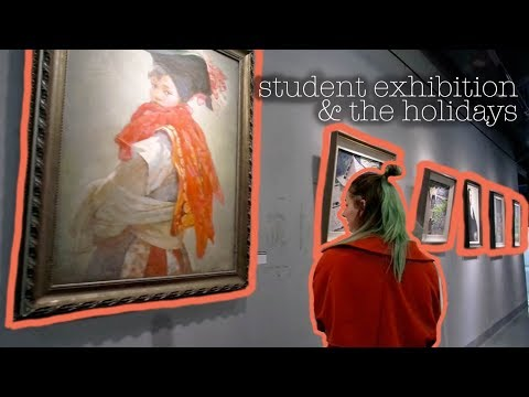 VLOG   student exhibition & the holidays