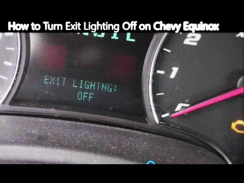 How to Turn Exit Lighting Off on Chevy Equinox