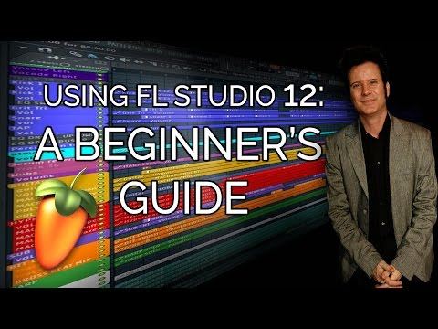 Using FL Studio 12: A Beginner's Guide - with HYBRID: Produce Like A Pro