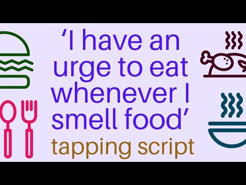 'I Have An Urge To Eat Whenever I Smell Food' Tapping Script