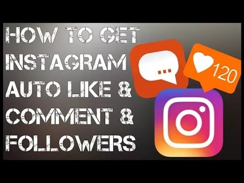 HOW TO GET INSTAGRAM, AUTO LIKE & |COMMENTS |AND| FOLLOWERS|