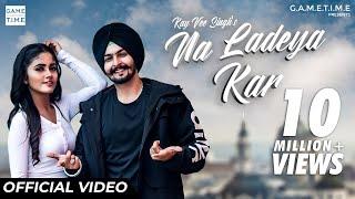Na Ladeya Kar | Kay vee Singh | Nisha Guragain | Cheetah | Gametime | New latest Punjabi Songs 2019