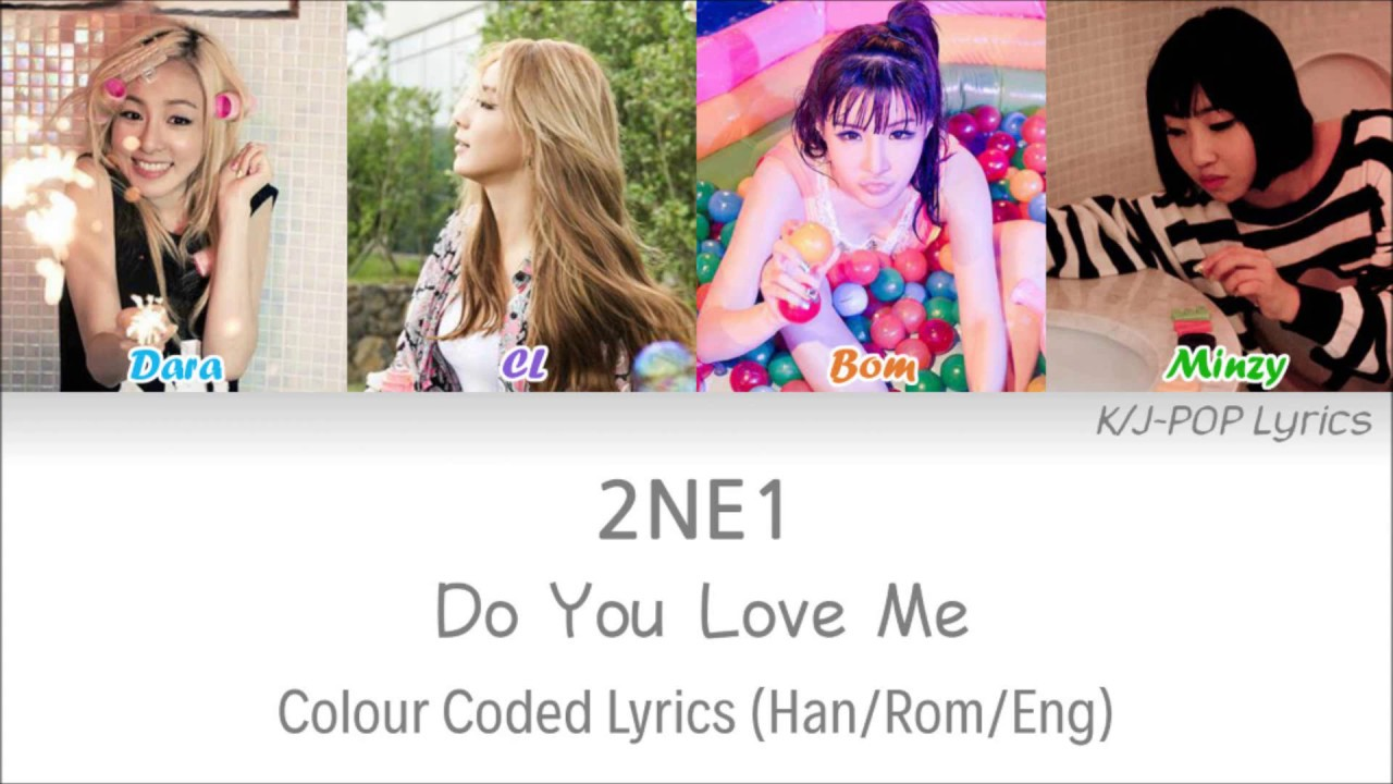 2NE1 (투애니원) - Do You Love Me Colour Coded s (Han/Rom/Eng)