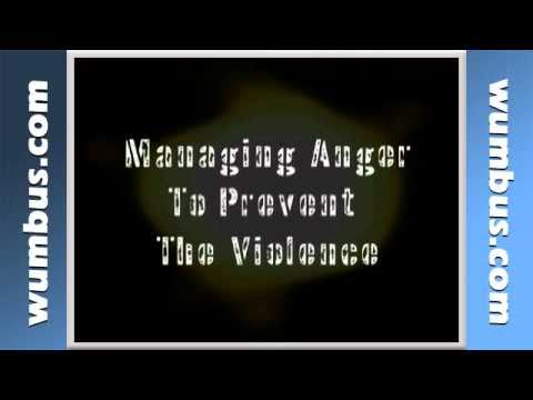 Managing the Anger to Prevent the Violence, Safety Video