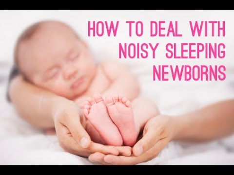 How To Deal With Noisy Sleeping Newborns | CloudMom