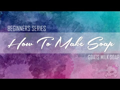 How To Make Cold Process Soap - Making Soap - Goats Milk
