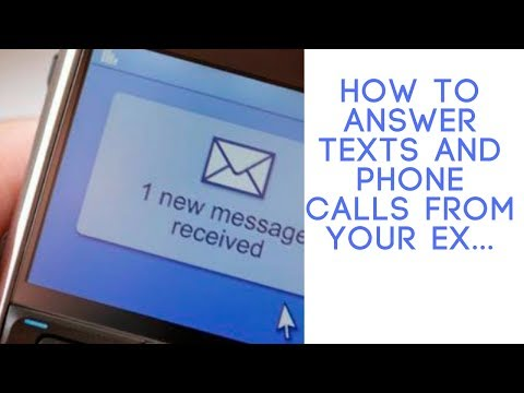 How to Answer Texts and Phone Calls from Your Ex