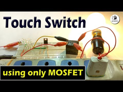 How to make a Touch Switch using MOSFET transistor on Breadboard