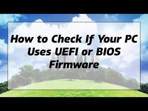 How to Check If Your PC Uses UEFI or BIOS Firmware