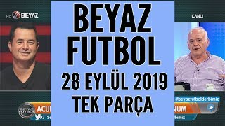 Beyaz Futbol 28 Eylül 2019 / Galatasaray - Fenerbahçe maçı