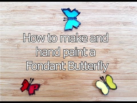 How to make and hand paint a Fondant Butterfly