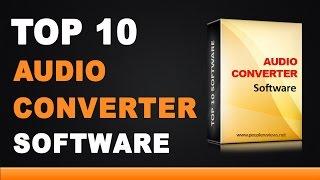 Best Audio Converter Software - Top 10 List