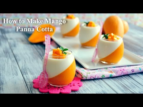 How to Make Mango Panna Cotta
