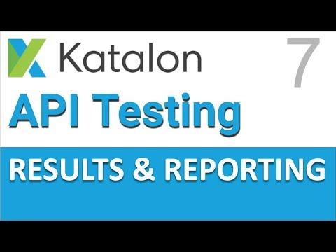 Katalon Studio API Testing 7 | Result & Reporting