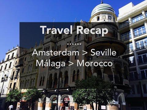 Travel Recap | Amsterdam - Seville - Málaga - Morocco