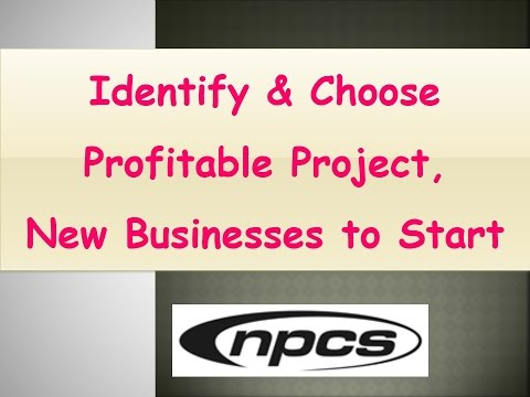 Identify & Choose Profitable Project, New Businesses to Start