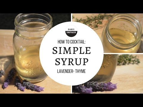 LAVENDER AND THYME SIMPLE SYRUP - How To Cocktail