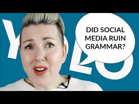 Is Social Media Ruining Gram mar? Does it Matter?